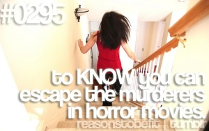 reason to be fit to survive horror movies